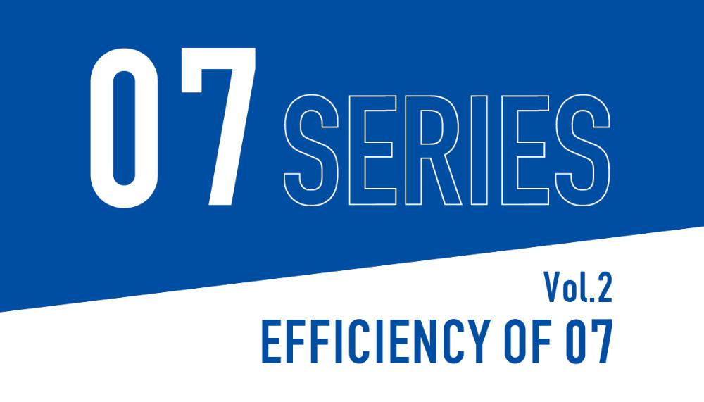 07 SERIES(VJ>07 VJC>07) Vol.2―EFFICIENCY OF 07―