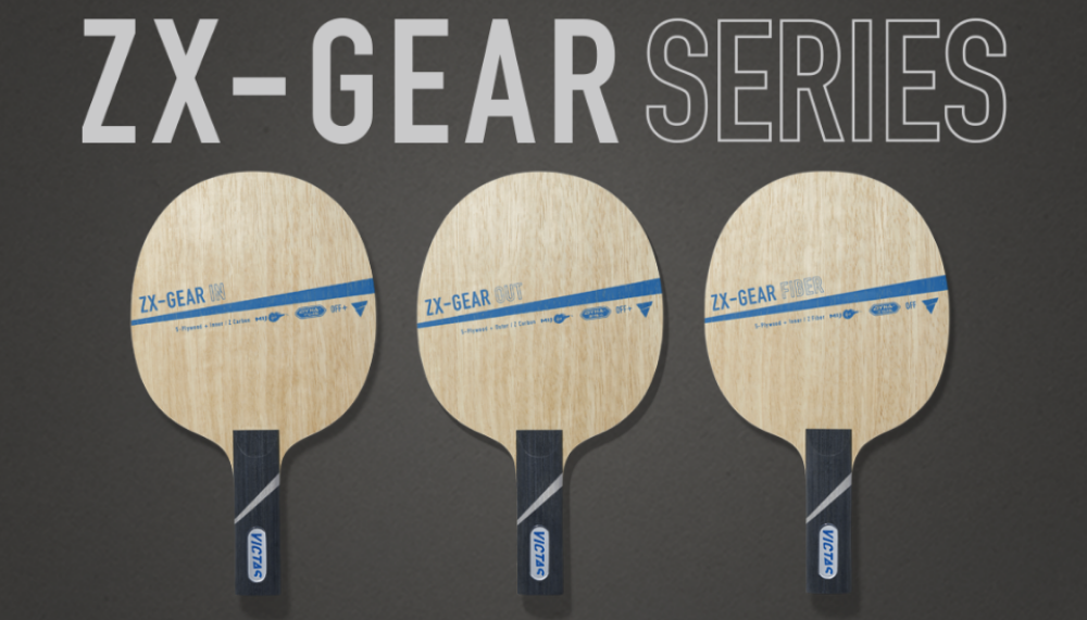"VICTAS NEW BLADE ""ZX-GEAR SERIES"""